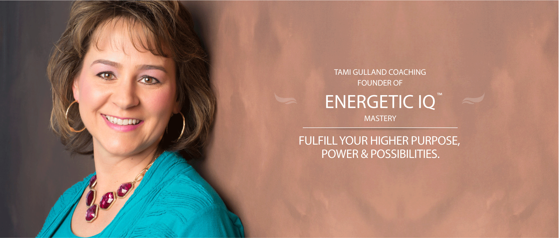Tami Guilland with her motto and Energetic IQ mastery